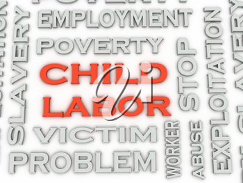 3d image Child Labor  issues concept word cloud background