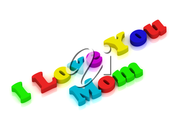 I love you Mom written with colourful letters over white background. 3D rendering from the same footage
