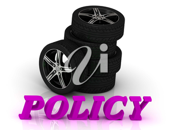 POLICY- bright letters and rims mashine black wheels on a white background