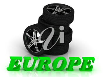 EUROPE- bright letters and rims mashine black wheels on a white background