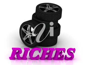 RICHES- bright letters and rims mashine black wheels on a white background