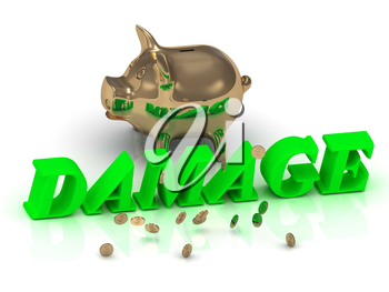 DAMAGE- inscription of green letters and gold Piggy on white background