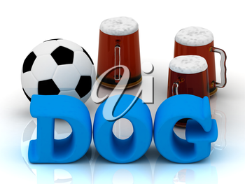 DOG bright word, football, 3 cup beer on white background