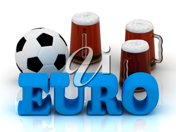 EURO blue bright word, football, 3 cup beer on white background