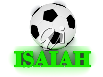 ISAIAH bright volume letter word, football big ball on white background
