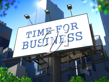 Business Education Concept. SloganTime for Business on Billboard on the Background of a Modern Business Center.