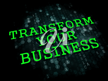Transform Your Business - Business Concept. The Word in Light Green Color on Dark Digital Background.