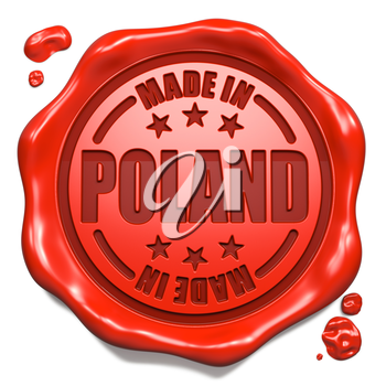 Made in Poland - Stamp on Red Wax Seal Isolated on White. Business Concept. 3D Render.
