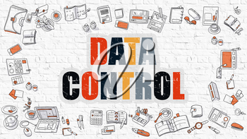 Data Control  Concept. Data Control Drawn on White Wall. Data Control in Multicolor. Doodle Design. Modern Style Illustration. Business Concept. Line Style Illustration. White Brick Wall.