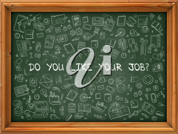 Do You Like Your Job - Hand Drawn on Chalkboard. Do You Like Your Job with Doodle Icons Around.