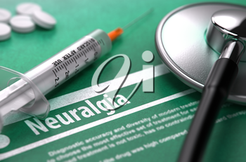 Diagnosis - Neuralgia. Medical Concept on Green Background with Blurred Text and Composition of Pills, Syringe and Stethoscope. Selective Focus. 3D Render.