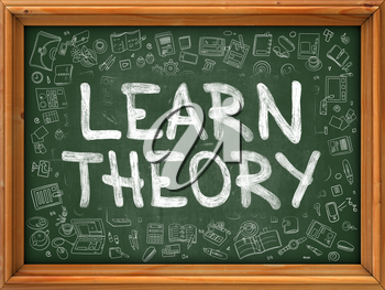 Learn Theory - Handwritten Inscription by Chalk on Green Chalkboard with Doodle Icons Around. Modern Style with Doodle Design Icons. Learn Theory on Background of  Green Chalkboard with Wood Border