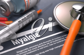 Myalgia - Printed Diagnosis with Blurred Text on Grey Background and Medical Composition - Stethoscope, Pills and Syringe. Medical Concept. 3D Render.