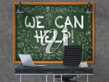 We Can Help - Hand Drawn on Green Chalkboard in Modern Office Workplace. Illustration with Doodle Design Elements. 3D.