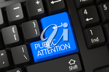 Public Attention Button on PC Keyboard. Public Attention Close Up of Modern Laptop Keyboard on a Modern Laptop. Public Attention Written on a Large Blue Key of a Modern Keyboard. 3D Illustration.