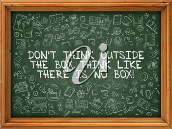 Don't Think Outside The Box, Think Like There is No Box. Green Chalkboard. Hand Drawn Doodle Icons Around Chalkboard. Modern Illustration with Line Style.