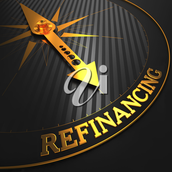 Refinancing - Business Background. Golden Compass Needle on a Black Field Pointing to the Refinancing Word.