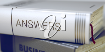 Book Title of Answers. Book Title on the Spine - Answers. Answers - Closeup of the Book Title. Closeup View. Stack of Books with Title - Answers. Toned Image. Selective focus. 3D.