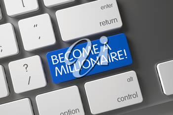 Aluminum Keyboard with the words Become A Millionaire on Blue Button. Button Become A Millionaire on White Keyboard. Become A Millionaire Keypad. 3D.