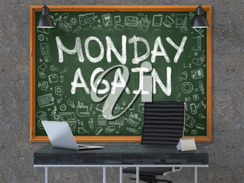 Monday Again - Handwritten Inscription by Chalk on Green Chalkboard with Doodle Icons Around. Business Concept in the Interior of a Modern Office on the Dark Old Concrete Wall Background. 3D.