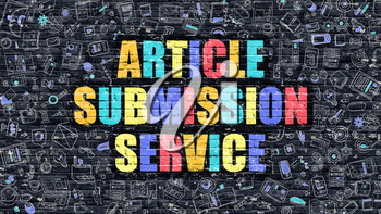Article Submission Service - Multicolor Concept on Dark Brick Wall Background with Doodle Icons Around. Illustration with Elements of Doodle Style. Article Submission Service on Dark Wall.