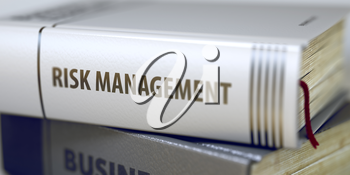 Risk Management - Leather-bound Book in the Stack. Closeup. Business - Book Title. Risk Management. Risk Management Concept on Book Title. Toned Image. 3D Rendering.