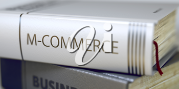 Book Title on the Spine - M-commerce. Closeup View. Toned Image with Selective focus. 3D.