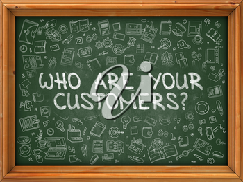 Green Chalkboard with Hand Drawn Who are Your Customers with Doodle Icons Around. Line Style Illustration.