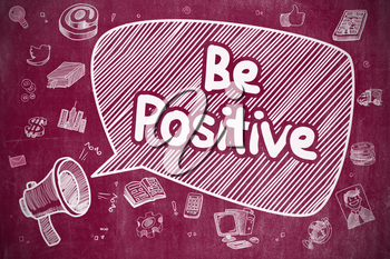 Be Positive on Speech Bubble. Cartoon Illustration of Shrieking Loudspeaker. Advertising Concept. Speech Bubble with Text Be Positive Doodle. Illustration on Red Chalkboard. Advertising Concept.