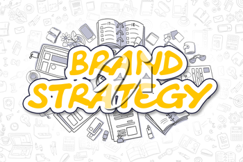 Yellow Inscription - Brand Strategy. Business Concept with Cartoon Icons. Brand Strategy - Hand Drawn Illustration for Web Banners and Printed Materials.