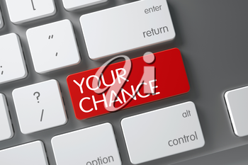 Your Chance Concept White Keyboard with Your Chance on Red Enter Key Background, Selected Focus. 3D Illustration.