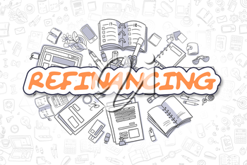 Refinancing - Hand Drawn Business Illustration with Business Doodles. Orange Word - Refinancing - Doodle Business Concept.