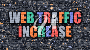 Web Traffic Increase Concept. Web Traffic Increase Drawn on Dark Wall. Web Traffic Increase in Multicolor. Web Traffic Increase Concept. Modern Illustration in Doodle Design of Web Traffic Increase.