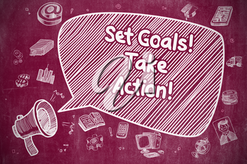 Shouting Horn Speaker with Phrase Set Goals Take Action on Speech Bubble. Doodle Illustration. Business Concept.