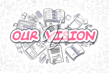 Our Vision Doodle Illustration of Magenta Inscription and Stationery Surrounded by Doodle Icons. Business Concept for Web Banners and Printed Materials.