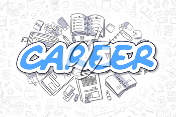 Career - Hand Drawn Business Illustration with Business Doodles. Blue Text - Career - Doodle Business Concept.
