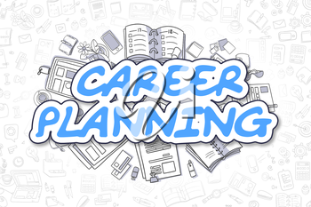 Business Illustration of Career Planning. Doodle Blue Text Hand Drawn Cartoon Design Elements. Career Planning Concept.