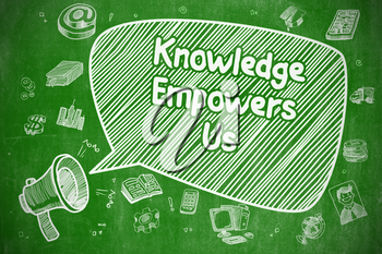 Speech Bubble with Inscription Knowledge Empowers Us Hand Drawn. Illustration on Green Chalkboard. Advertising Concept.