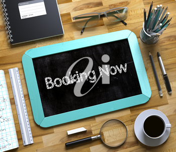 Booking Now Concept on Small Chalkboard. Top View of Office Desk with Stationery and Mint Small Chalkboard with Business Concept - Booking Now. 3d Rendering.