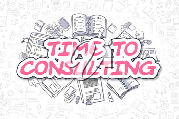 Doodle Illustration of Time To Consulting, Surrounded by Stationery. Business Concept for Web Banners, Printed Materials.