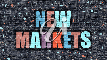 New Markets - Multicolor Concept on Dark Brick Wall Background with Doodle Icons Around. Modern Illustration with Elements of Doodle Style. New Markets on Dark Wall.