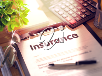 Insurance on Clipboard. Office Desk with a Lot of Office Supplies. 3d Rendering. Toned Image.