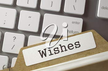 Wishes Concept. Word on Folder Register of Card Index. Sort Index Card Lays on Modern Metallic Keyboard. Closeup View. Toned Blurred  Illustration. 3D Rendering.