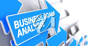Business Goals Analysis, Inscription on the Blue Cursor. Business Goals Analysis - Blue Pointer with a Label Indicates the Direction of Movement. 3D Render.