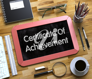 Certificate Of Achievement Handwritten on Small Chalkboard. Top View of Office Desk with Stationery and Red Small Chalkboard with Business Concept - Certificate Of Achievement. 3d Rendering.