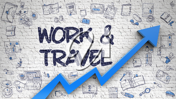 Work And Travel - Success Concept with Doodle Design Icons Around on White Brickwall Background. Work And Travel - Improvement Concept. Inscription on White Brickwall with Doodle Icons Around.