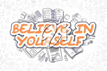 Orange Text - Believe In Yourself. Business Concept with Doodle Icons. Believe In Yourself - Hand Drawn Illustration for Web Banners and Printed Materials.