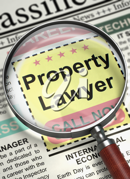 Property Lawyer - Job Vacancy in Newspaper. Magnifying Glass Over Newspaper with Advertisements and Classifieds Ads for Vacancy of Property Lawyer. Concept of Recruitment. Selective focus. 3D.