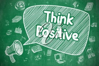 Business Concept. Megaphone with Wording Think Positive. Cartoon Illustration on Green Chalkboard. Shrieking Bullhorn with Text Think Positive on Speech Bubble. Doodle Illustration. Business Concept.