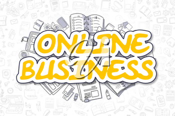 Online Business - Sketch Business Illustration. Yellow Hand Drawn Inscription Online Business Surrounded by Stationery. Cartoon Design Elements.